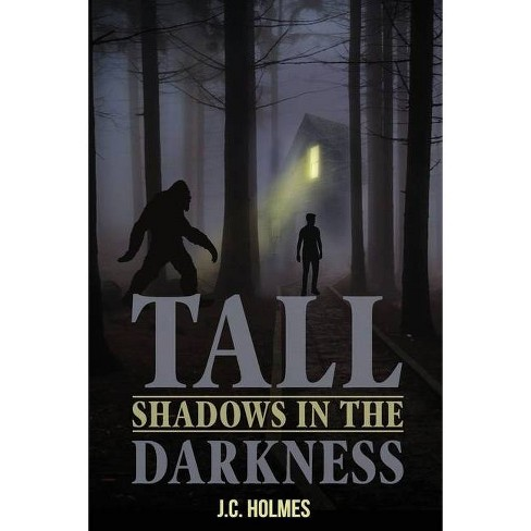 Tall Shadows in the Darkness - by  J C Holmes (Paperback) - image 1 of 1