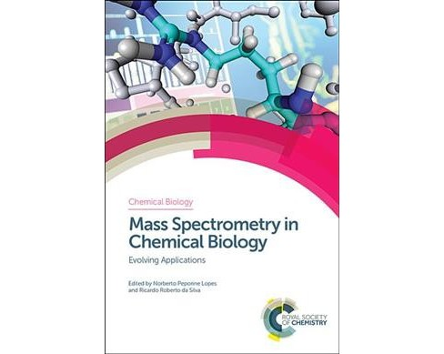 Mass Spectrometry in Chemical Biology : Evolving Applications -  (Hardcover) - image 1 of 1