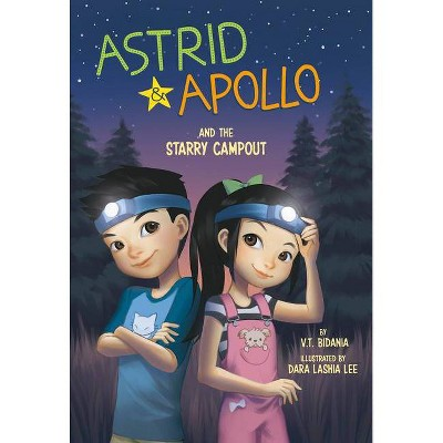 Astrid and Apollo and the Starry Campout - by V T Bidania (Paperback)