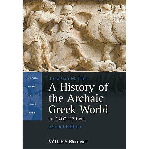 A History of the Archaic Greek World, Ca. 1200-479 Bce - (Blackwell History of the Ancient World) - image 1 of 1