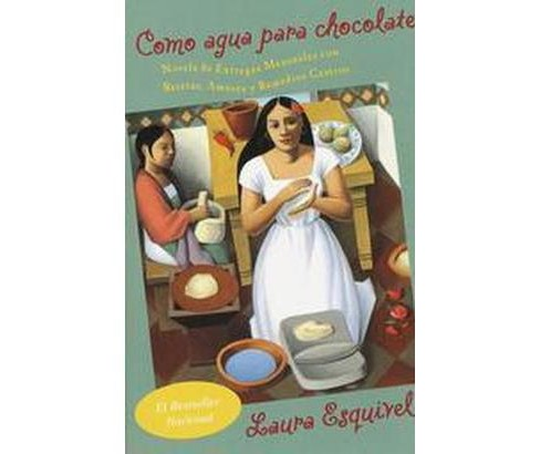 Como agua para chocolate/ Like Water for (Paperback) by Laura Esquivel - image 1 of 1