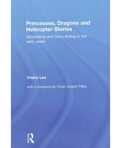 Princesses, Dragons and Helicopter Stories : Storytelling and Story Acting in the Early Years - image 1 of 1