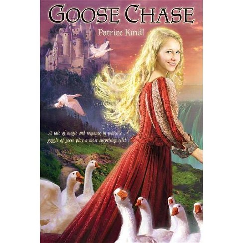 Goose Chase - by  Patrice Kindl (Paperback) - image 1 of 1