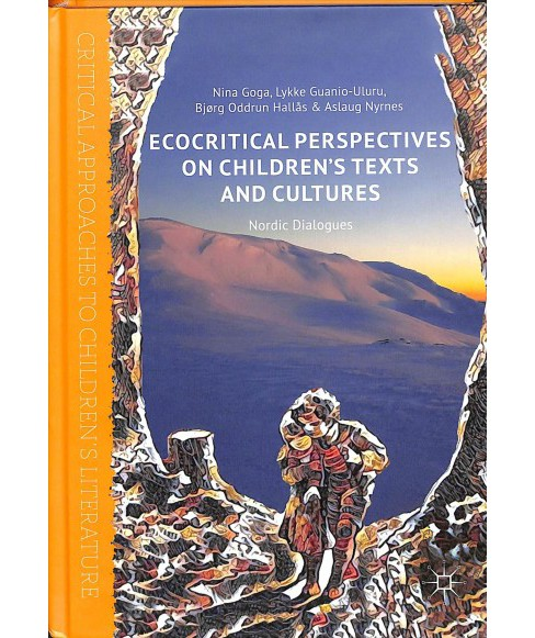Ecocritical Perspectives on Children's Texts and Cultures : Nordic Dialogues -  (Hardcover) - image 1 of 1