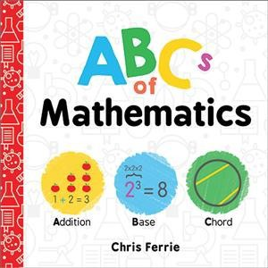 Abcs of Mathematics - (Baby University)by Chris Ferrie (Hardcover)