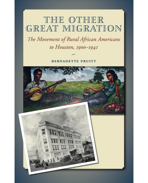 Other Great Migration : The Movement of Rural African Americans to Houston, 1900-1941 (Reprint) - image 1 of 1