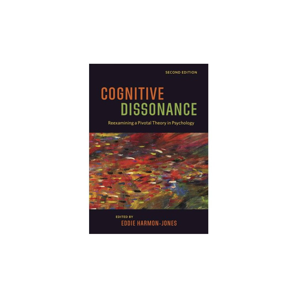 Cognitive Dissonance : Reexamining a Pivotal Theory in Psychology - 2 (Paperback)