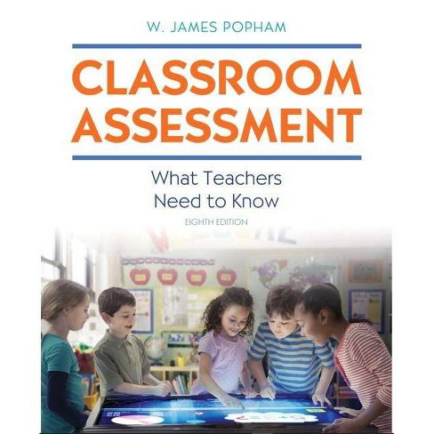 Classroom Assessment - 8 Edition by  W James Popham (Paperback) - image 1 of 1