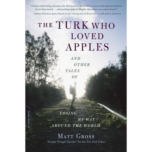 The Turk Who Loved Apples - by  Matt Gross (Paperback) - image 1 of 1