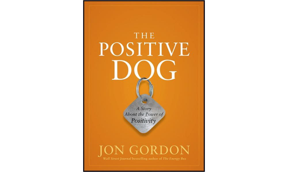 Baker Positive Dog : A Story About the Power of Positivit...