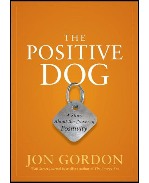 Positive Dog : A Story About the Power of Positivity (Hardcover) (Jon Gordon) - image 1 of 1