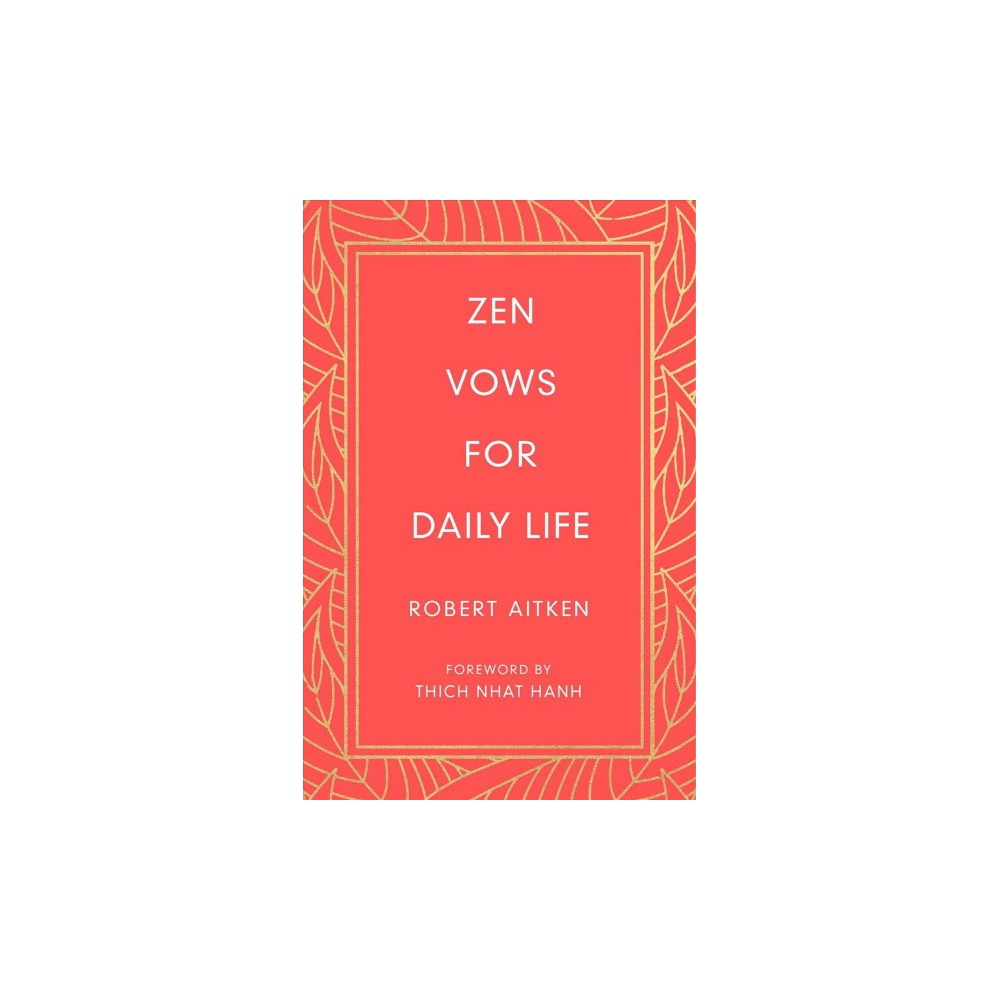 Zen Vows for Daily Life - by Robert Aitken (Hardcover)