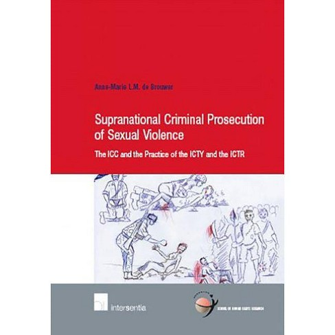 Supranational Criminal Prosecution of Sexual Violence - (School of Human  Rights Research) (Paperback)
