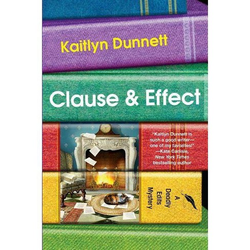 Clause & Effect - (Deadly Edits) by  Kaitlyn Dunnett (Hardcover) - image 1 of 1