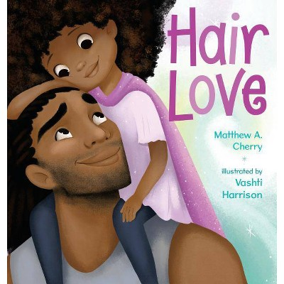 Hair Love - by Matthew A. Cherry & Vashti Harrison (School And Library)