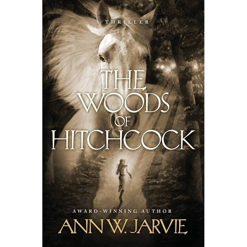 The Woods of Hitchcock - by Ann W Jarvie - image 1 of 1