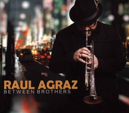 Raul Agraz - Between Brothers (CD) - image 1 of 1