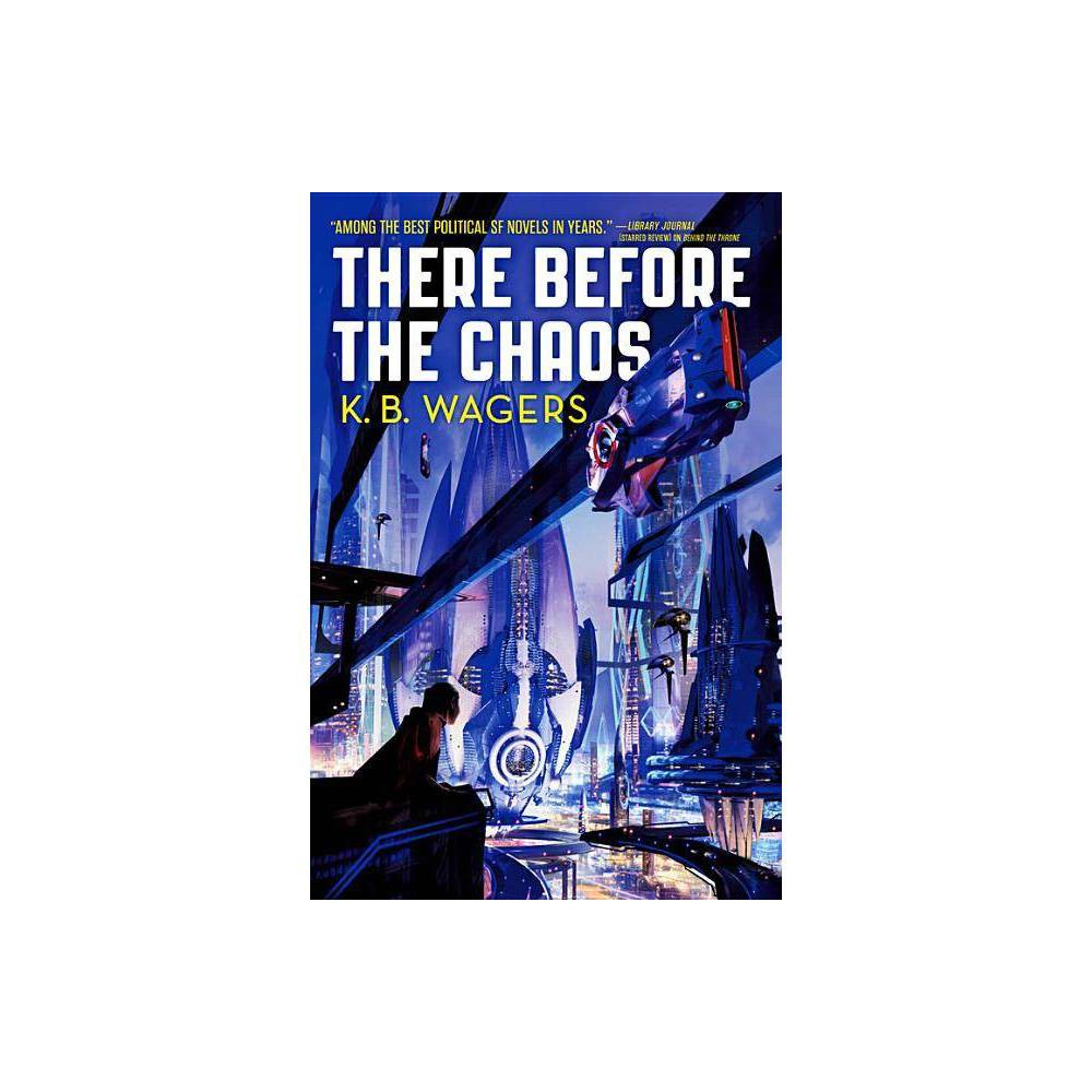 There Before The Chaos Farian War By K B Wagers Paperback