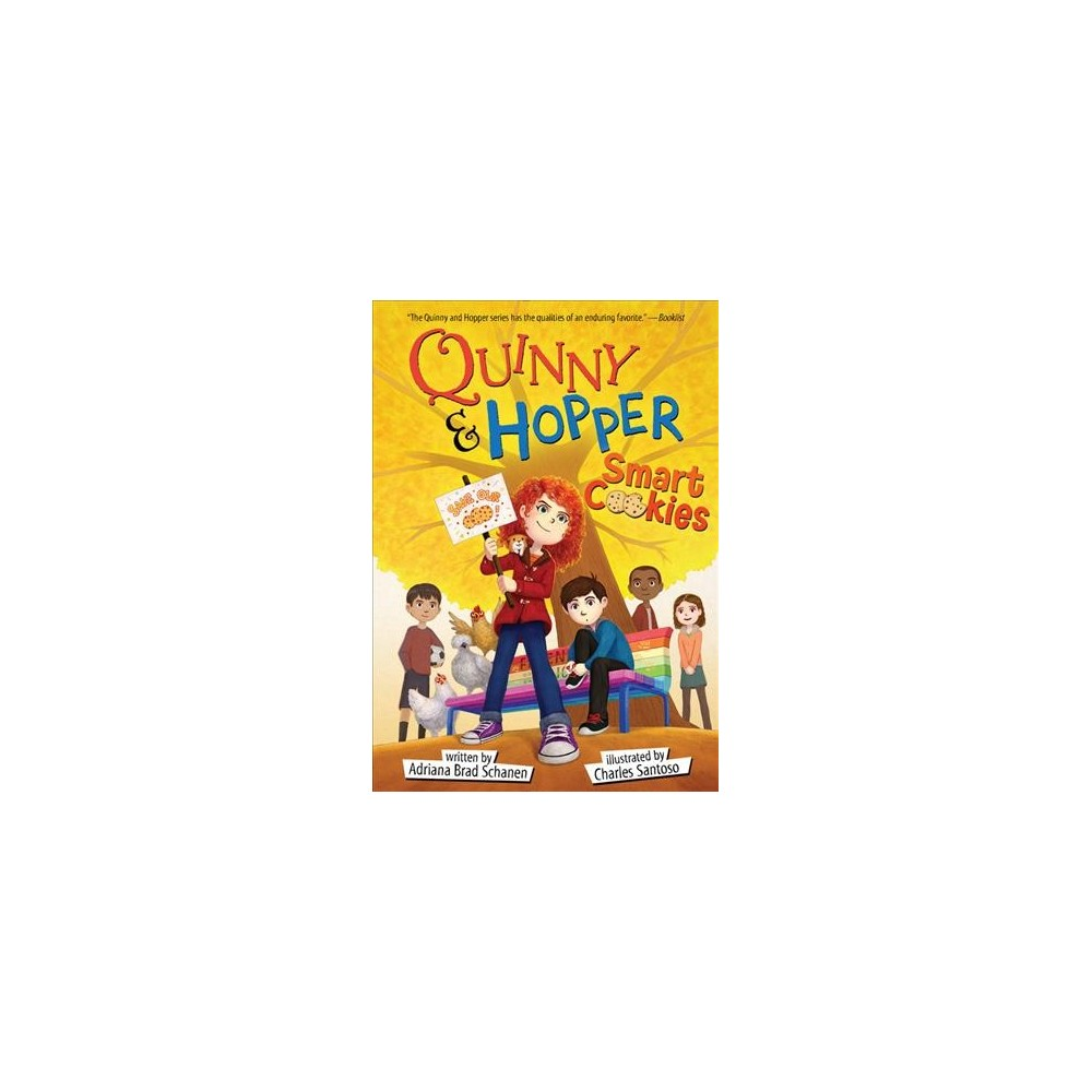 Smart Cookies - (Quinny & Hopper) by Adriana Brad Schanen (Hardcover)
