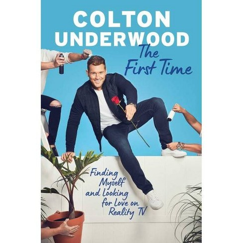 The First Time - by Colton Underwood (Hardcover) - image 1 of 1