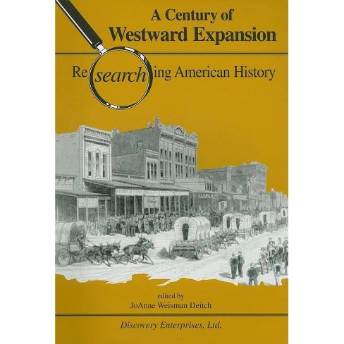 A Century of Westward Expansion - (Researching American History) (Paperback) - image 1 of 1