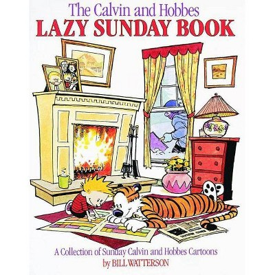 The Calvin and Hobbes Lazy Sunday Book - by  Bill Watterson (Paperback)