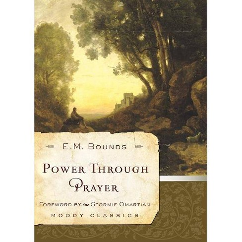 Power Through Prayer - (Moody Classics) by  Edward M Bounds (Paperback) - image 1 of 1