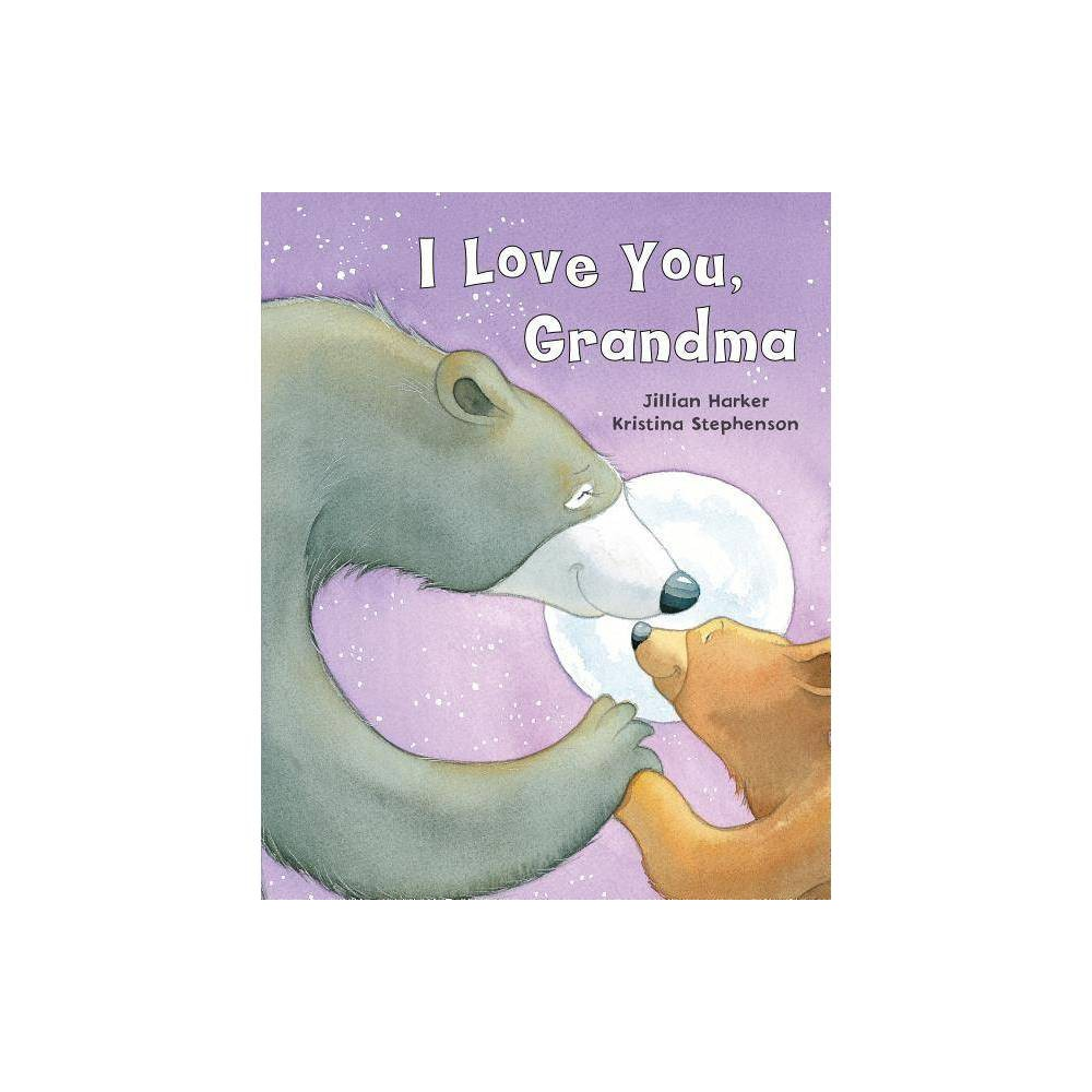 I Love You Grandma By Jillian Harker Hardcover