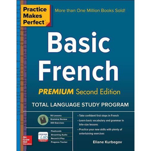 Practice Makes Perfect: Basic French, Premium Second Edition - 2nd Edition by  Eliane Kurbegov (Paperback) - image 1 of 1