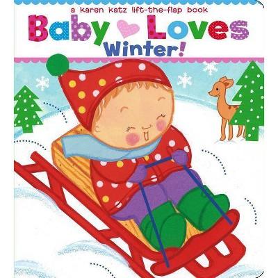 Baby Loves Winter! - by Karen Katz (Board Book)