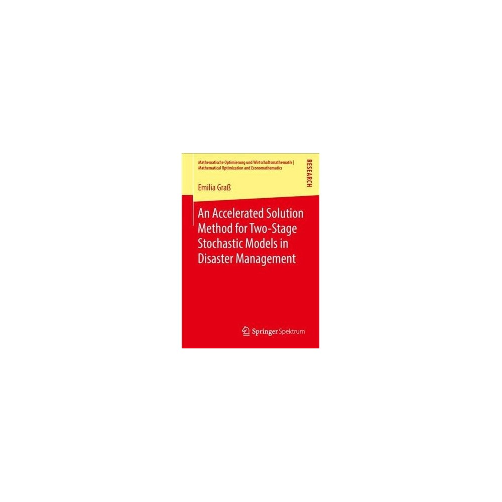 Accelerated Solution Method for Two-stage Stochastic Models in Disaster Management - (Paperback)