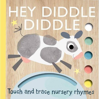 Hey Diddle Diddle - (Touch and Trace Nursery Rhymes)- by Emily Bannister (Board Book)