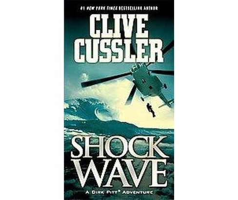 Shock Wave ( Dirk Pitt Adventure) (Reprint) (Paperback) by Clive Cussler - image 1 of 1