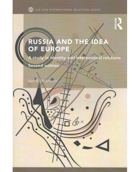 Russia and the Idea of Europe : A Study in Identity and International Relations (Revised) (Paperback) - image 1 of 1