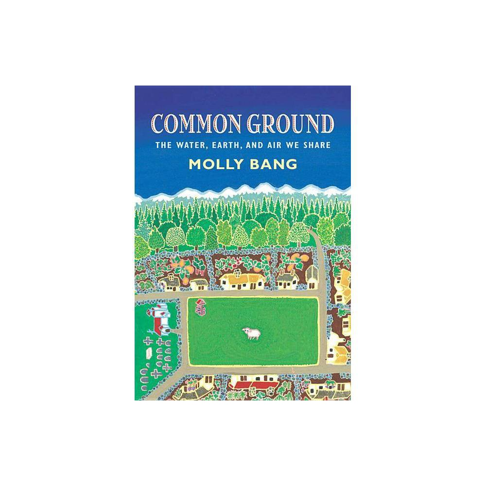 Common Ground Water Earth And Air We Share By Molly Bang Hardcover