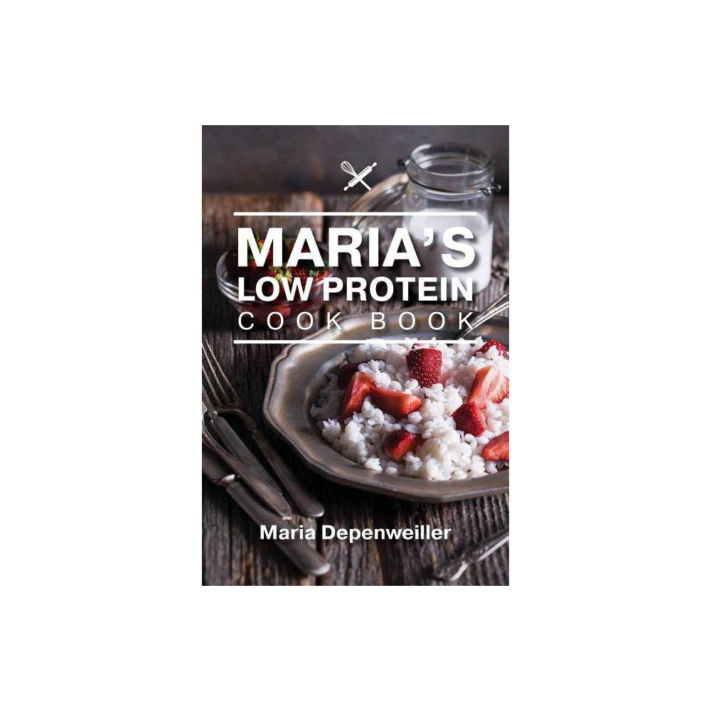 Maria S Low Protein Cook Book By Maria Depenweiller Paperback