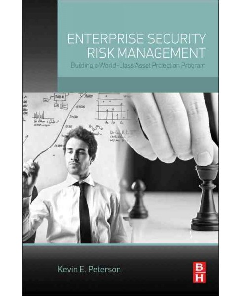 Enterprise Security Risk Management : Building a World-class Asset Protection Program (Paperback) (Kevin - image 1 of 1