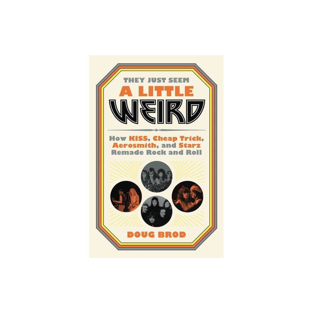 They Just Seem A Little Weird By Doug Brod Hardcover