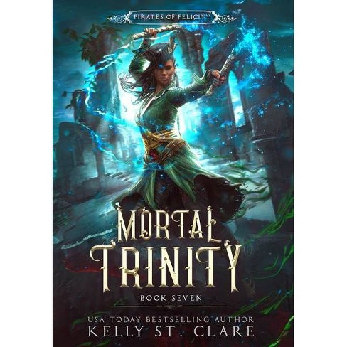 Mortal Trinity - by  Kelly St Clare (Hardcover) - image 1 of 1