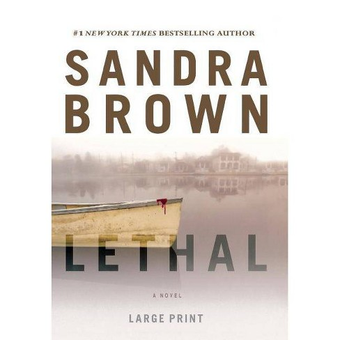 Lethal (Large Type / Large Print Edition) - by  Sandra Brown (Hardcover) - image 1 of 1
