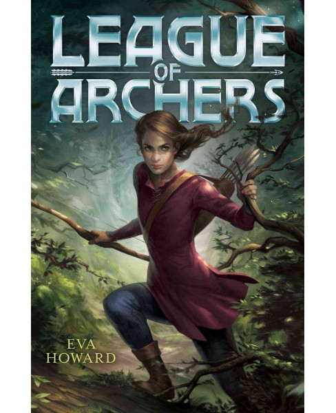 League of Archers (Hardcover) (Eva Howard) - image 1 of 1
