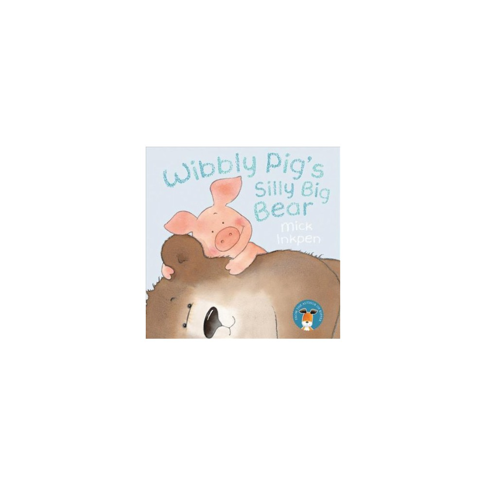 Wibbly Pig's Silly Big Bear (Paperback) (Mick Inkpen)