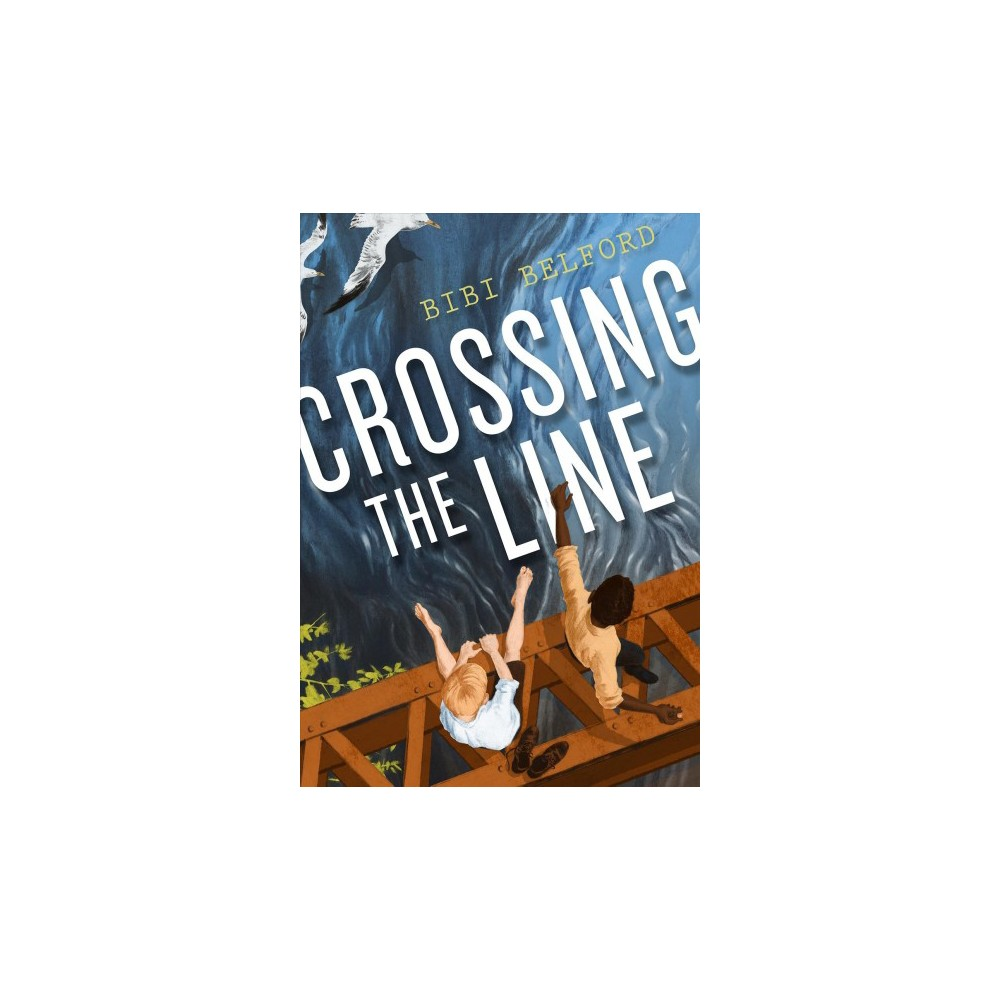 Crossing the Line (Hardcover) (Bibi Belford)