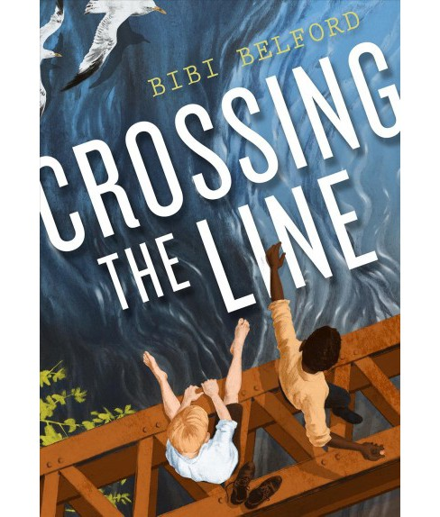 Crossing the Line (Hardcover) (Bibi Belford) - image 1 of 1