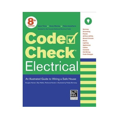 Remarkable Code Check Electrical An Illustrated Guide To Wiring A Safe House Wiring 101 Ivorowellnesstrialsorg