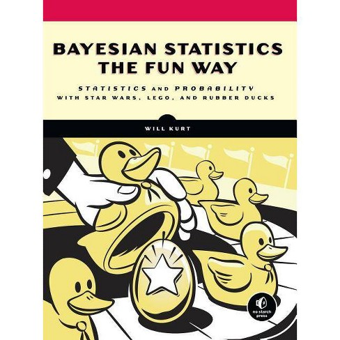 Bayesian Statistics the Fun Way - by  Will Kurt (Paperback) - image 1 of 1