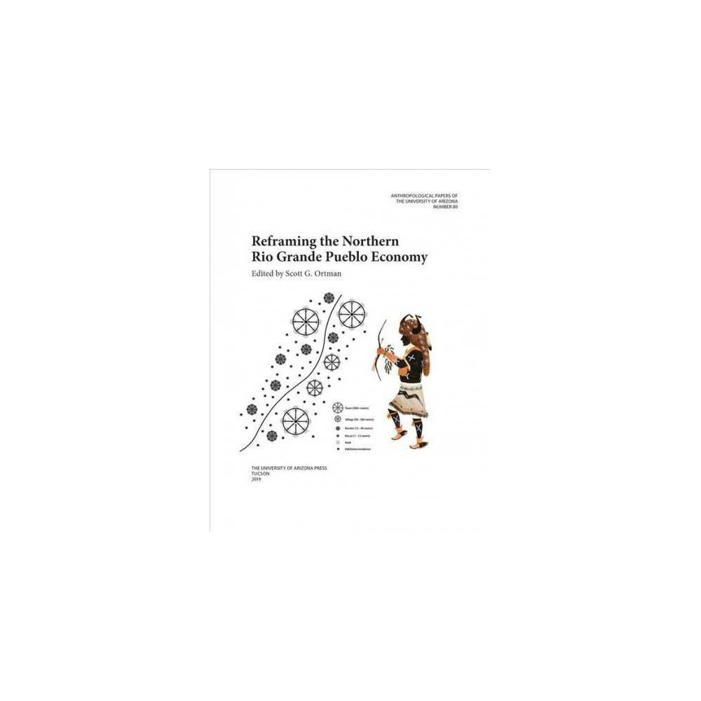 Reframing the Northern Rio Grande Pueblo Economy - (Paperback)