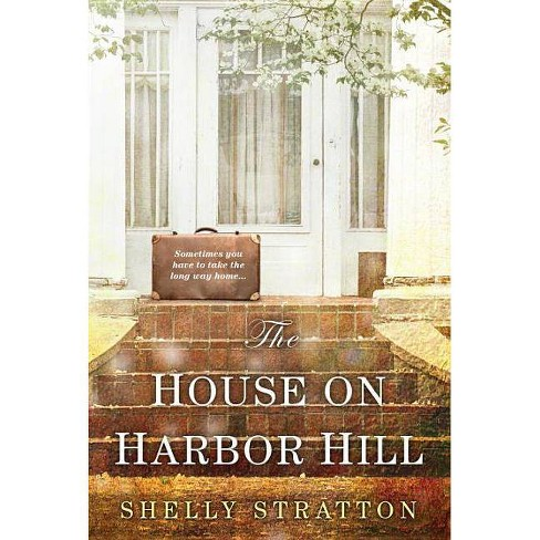 The House on Harbor Hill - by  Shelly Stratton (Paperback) - image 1 of 1
