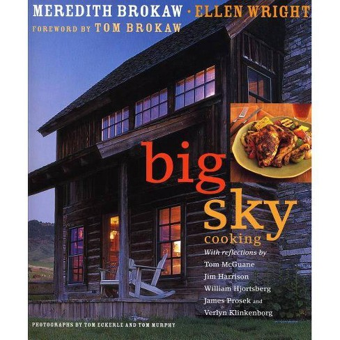 Big Sky Cooking - by  Meredith Auld Brokaw & Ellen Wright (Hardcover) - image 1 of 1