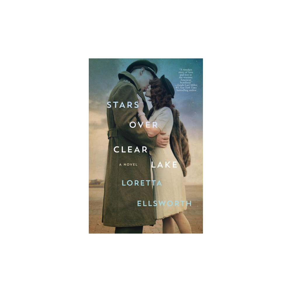 Stars over Clear Lake - by Loretta Ellsworth (Hardcover)